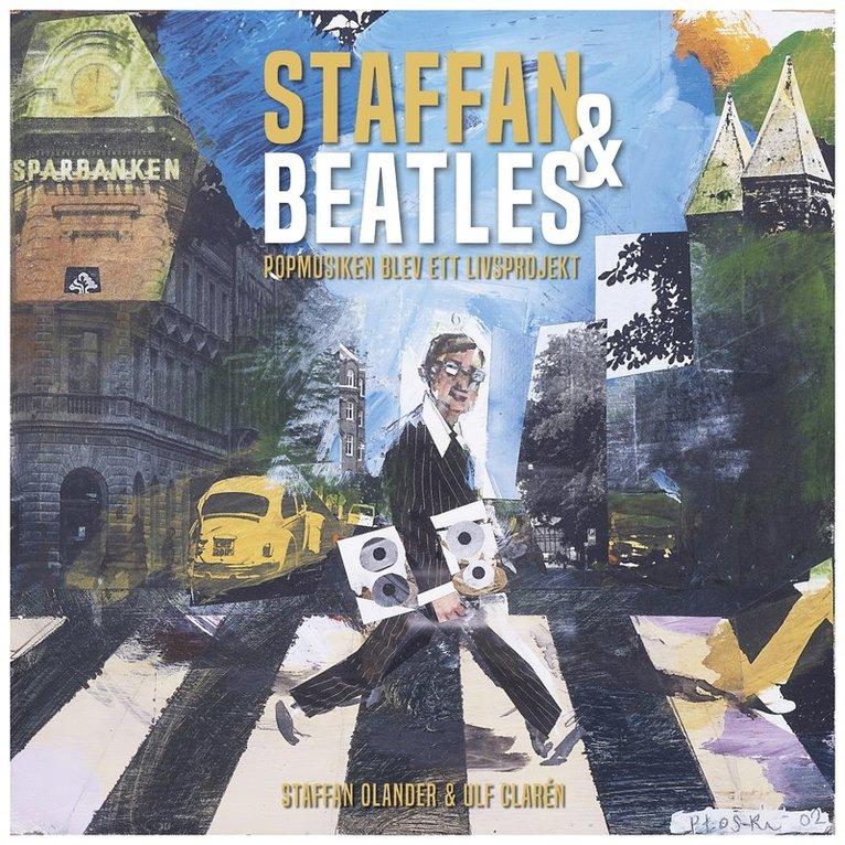 Staffan & Beatles : popmusiken blev ett livsprojekt 1