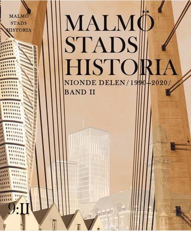 bokomslag Malmö stads historia. Del 9, 1990-2020 (Band 1 och 2)