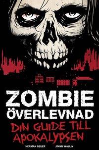 bokomslag Zombieöverlevnad : din guide till apokalypsen