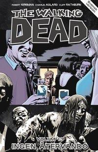 bokomslag The Walking Dead volym 13. Ingen återvändo