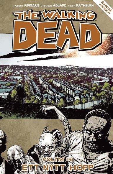 bokomslag The Walking Dead volym 16. Ett nytt hopp