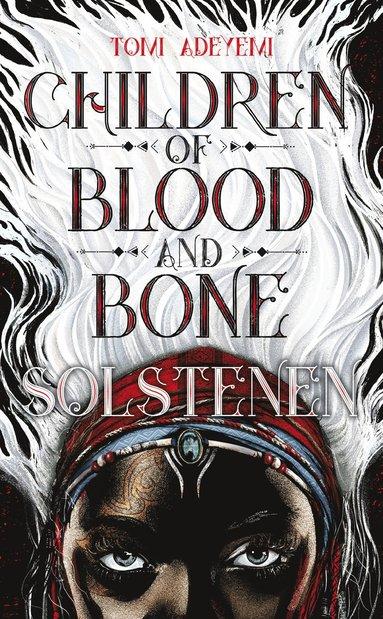 bokomslag Children of blood and bone. Solstenen