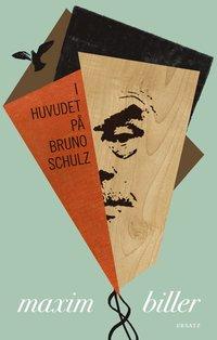 bokomslag I huvudet på Bruno Schulz