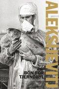bokomslag Bön för Tjernobyl : krönika över framtiden