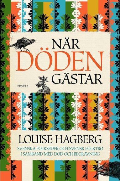 bokomslag När döden gästar : svenska folkseder och svensk folktro i samband med död och begravning
