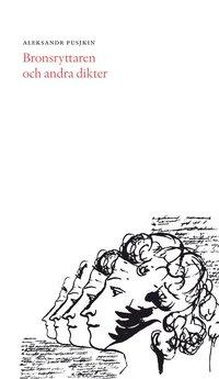 bokomslag Bronsryttaren och andra dikter