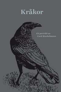 bokomslag Kråkor : ett porträtt av Cord Riechelmann