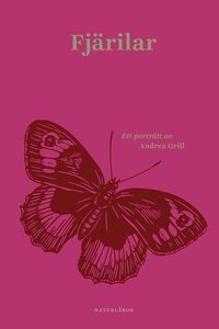 bokomslag Fjärilar : Ett porträtt av Andrea Grill