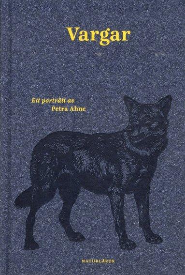 bokomslag Vargar : ett porträtt av Petra Ahne