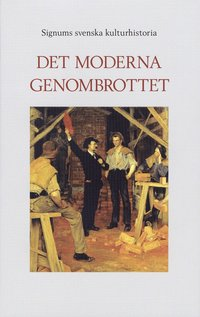 bokomslag Signums svenska kulturhistoria. Det moderna genombrottet