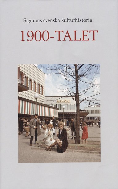 bokomslag Signums svenska kulturhistoria. 1900-talet