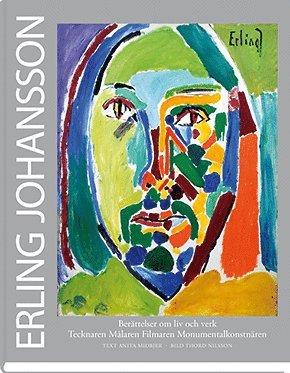 bokomslag Boken om Erling - Erling Johansson – Berättelser om liv och verk