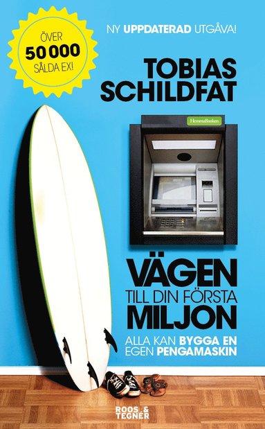 bokomslag Vägen till din första miljon : alla kan bygga en egen pengamaskin