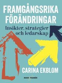 bokomslag Framgångsrika förändringar : insikter, strategier och ledarskap