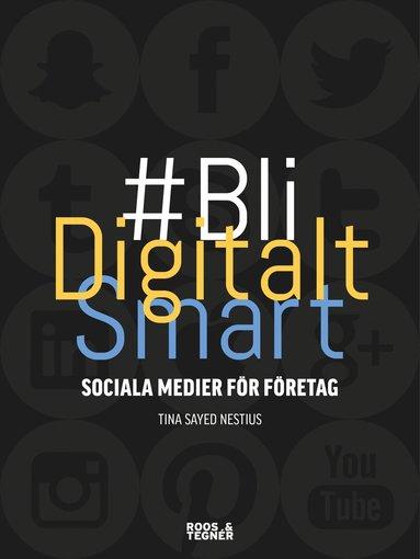 bokomslag Bli digitalt smart : sociala medier för företag