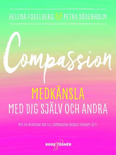 bokomslag Compassion : medkänsla med dig själv och andra
