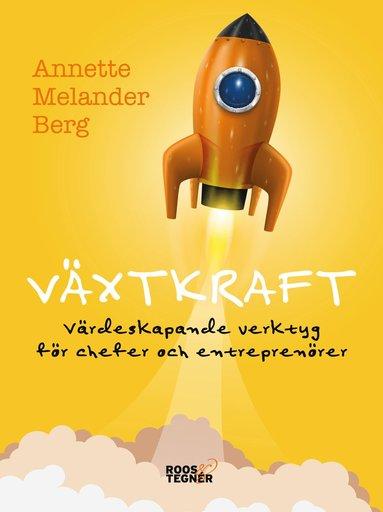 bokomslag Växtkraft : värdeskapande verktyg för chefer och entreprenörer