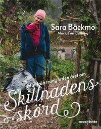 bokomslag Skillnadens skörd : mat från trädgården året om
