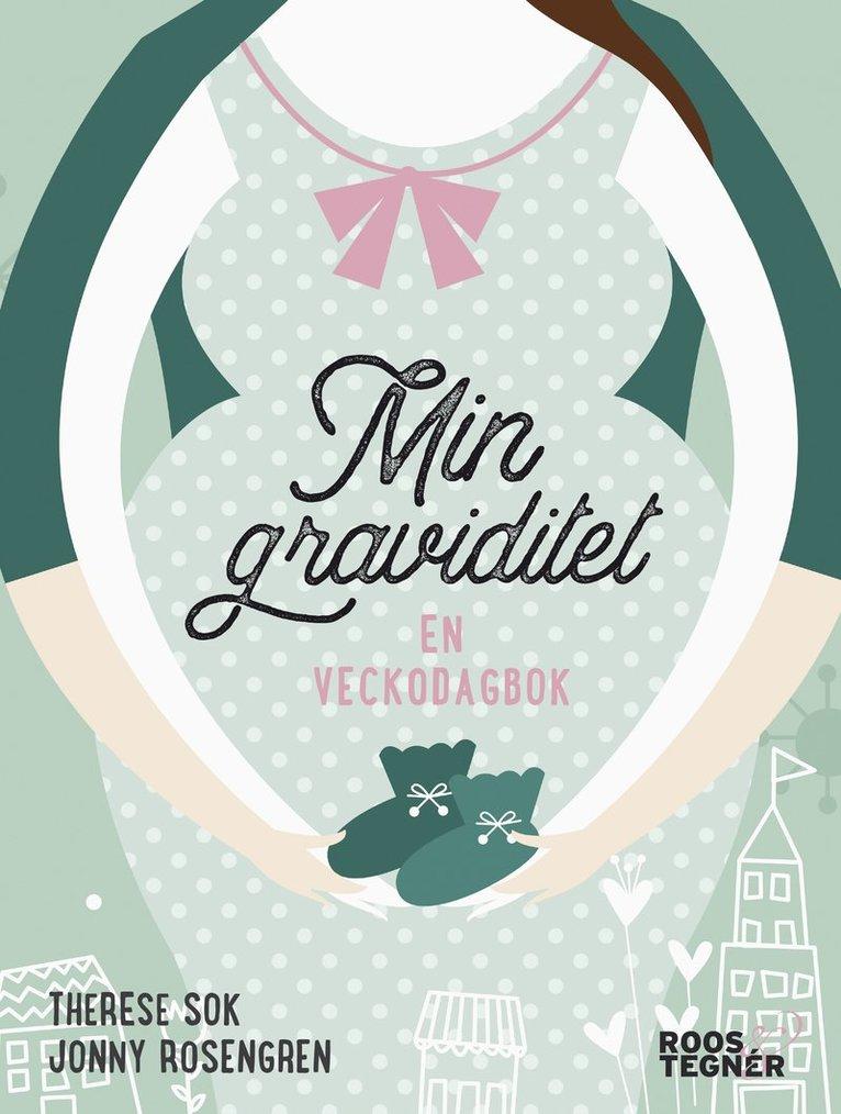 Min graviditet : en veckodagbok 1
