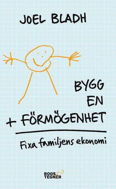 bokomslag Bygg en förmögenhet : fixa familjens ekonomi