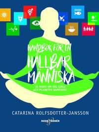 bokomslag Handbok för en hållbar människa : ta hand om dig själv och planeten samtidigt