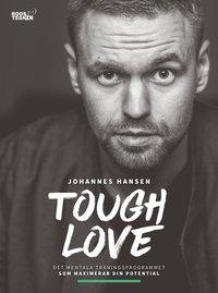 bokomslag Tough Love : det mentala träningsprogrammet som maximerar din potenital
