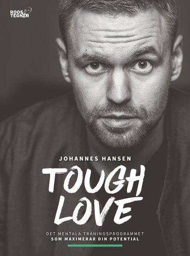 bokomslag Tough Love : det mentala träningsprogrammet som maximerar din potential