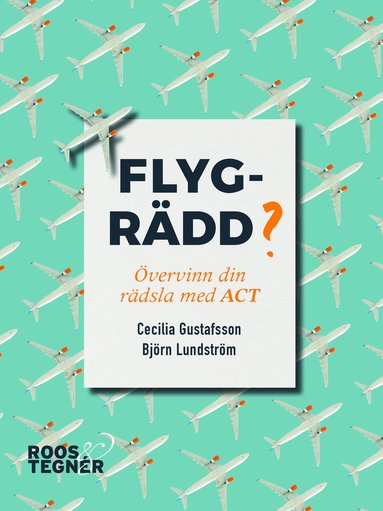 bokomslag Flygrädd? : övervinn din rädsla med ACT