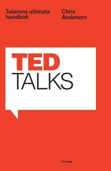 bokomslag TED Talks : talarens ultimata handbok