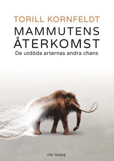 bokomslag Mammutens återkomst : de utdöda arternas andra chans