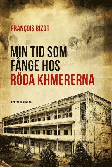 bokomslag Min tid som fånge hos Röda Khmererna