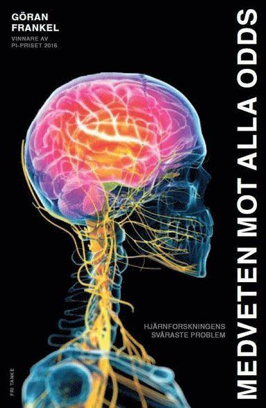bokomslag Medveten mot alla odds : hjärnforskningens svåraste problem