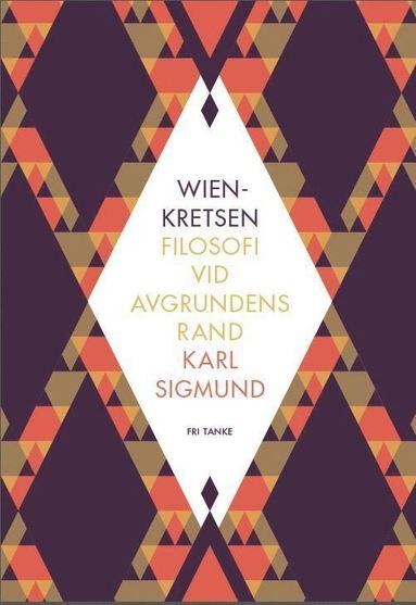 bokomslag Wienkretsen : Filosofi vid avgrundens rand