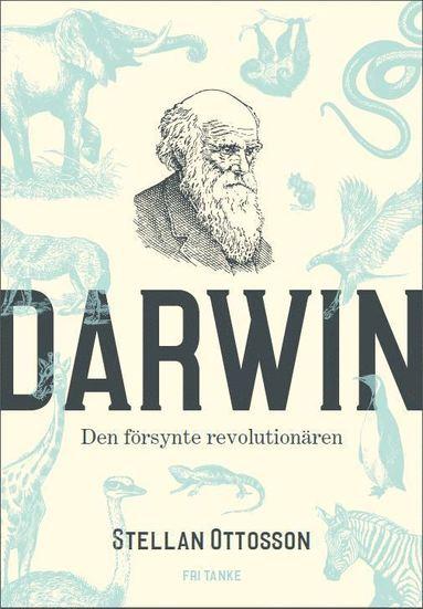 bokomslag Darwin : den försynte revolutionären