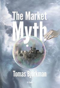 bokomslag The market myth