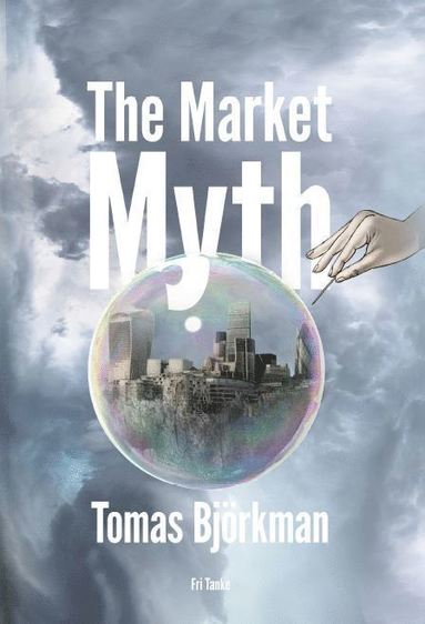 bokomslag The market myth