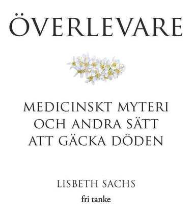 bokomslag Överlevare : medicinskt myteri och andra sätt att gäcka döden