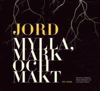 bokomslag Jord : mylla, mark och makt