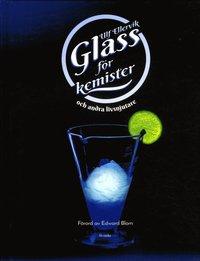 bokomslag Glass för kemister och andra livsnjutare