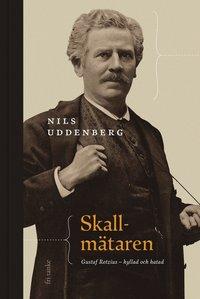 bokomslag Skallmätaren : Gustaf Retzius hyllad och hatad