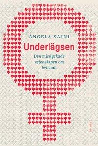 bokomslag Underlägsen : den misslyckade vetenskapen om kvinnan