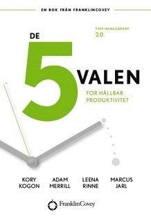 bokomslag De 5 valen : för hållbar produktivitet