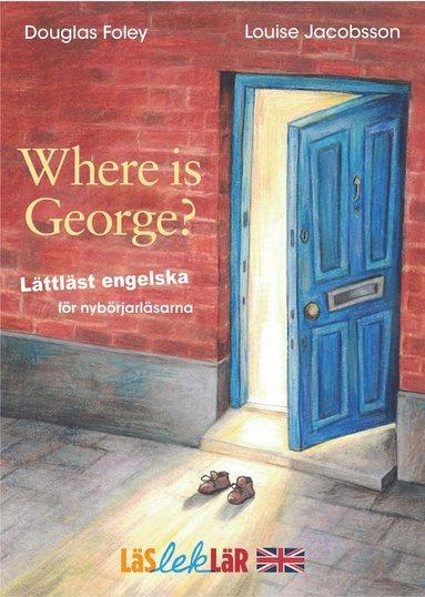 bokomslag Where is George? : lättläst engelska för nybörjarläsarna