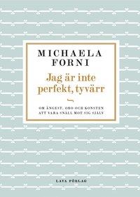 bokomslag Jag är inte perfekt, tyvärr : Om ångest, oro och konsten att vara snäll mot sig själv