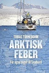 bokomslag Arktisk feber : För egna segel till Svalbard