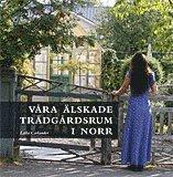 bokomslag Våra älskade trädgårdsrum i norr
