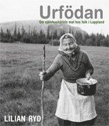 bokomslag URFÖDAN - om självhushållets mat hos folk i Lappland