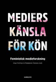 bokomslag Mediers känsla för kön : feministisk medieforskning