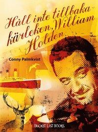 bokomslag Håll inte tillbaka kärleken, William Holden