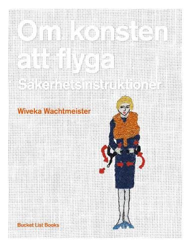 bokomslag Om konsten att flyga : säkerhetsinstruktioner